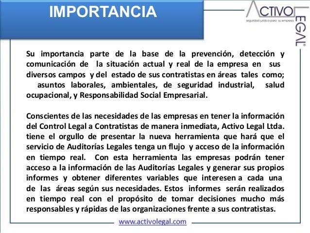 IMPORTANCIASu importancia parte de la base de la prevención, detección ycomunicación de la situación actual y real de la e...
