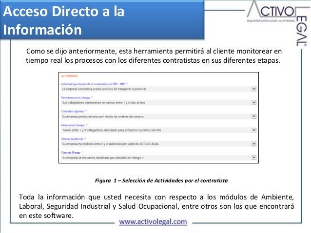 AccesoDirectoalaInformación    Como se dijo anteriormente, esta herramienta permitirá al cliente monitorear en    tiem...