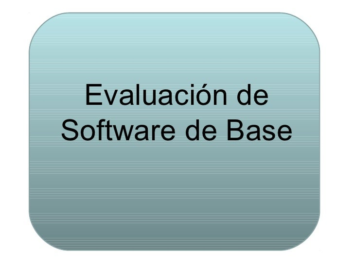Evaluación deSoftware de Base