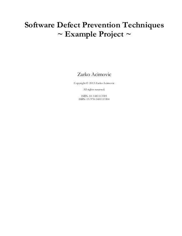 Software Defect Prevention Techniques         ~ Example Project ~               Zarko Acimovic             Copyright © 201...