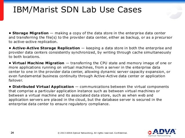 © 2013 ADVA Optical Networking. All rights reserved. Confidential.2424 • Storage Migration — making a copy of the data sto...