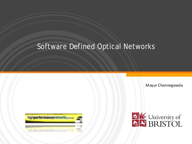 Software Defined Optical Networks Mayur Channegowda