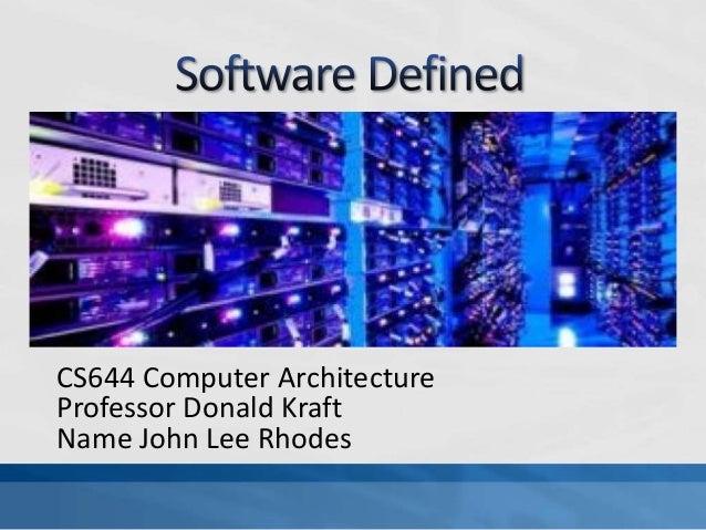 CS644 Computer Architecture Professor Donald Kraft Name John Lee Rhodes