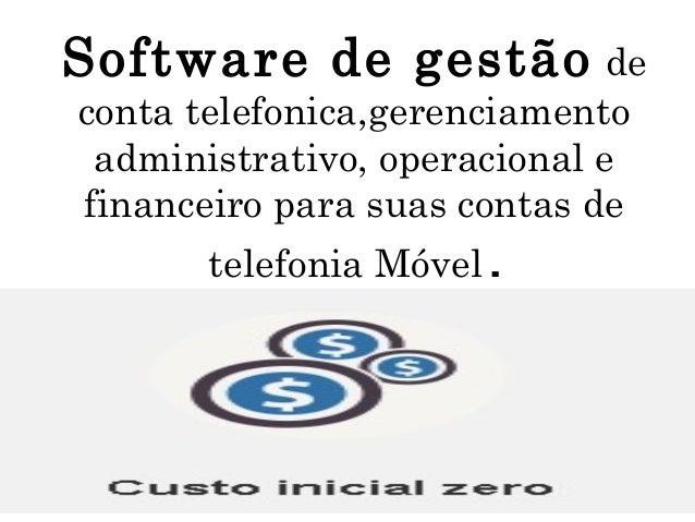 Software de gestão de conta telefonica,gerenciamento administrativo, operacional e financeiro para suas contas de telefoni...