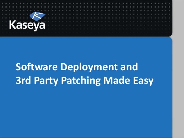 Software Deployment and3rd Party Patching Made Easy