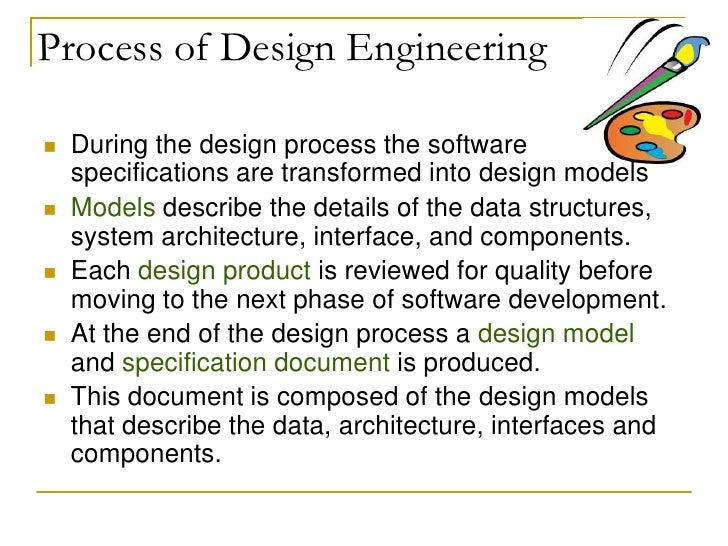 software eng process design Software engineering processes a software engineering process is the model chosen for managing the creation of software from initial customer inception to the release of the finished product.