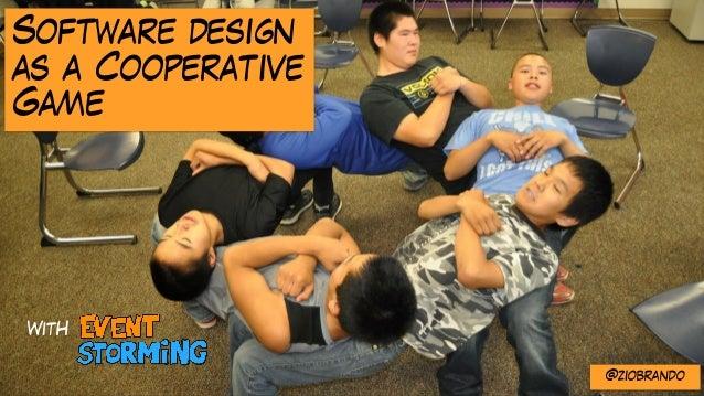 Software design as a Cooperative Game WitH @ziobrando