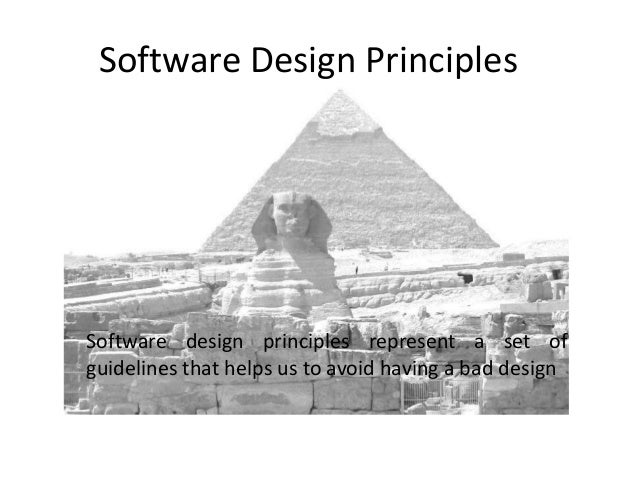 Software Design Principles Software design principles represent a set of guidelines that helps us to avoid having a bad de...
