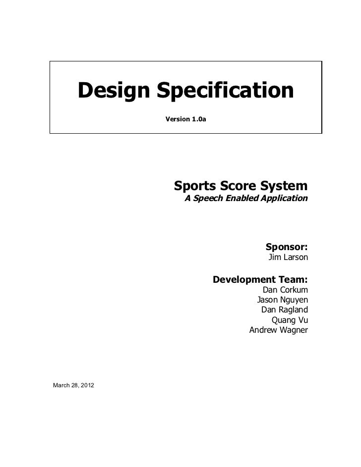Design Specification                 Version 1.0a                   Sports Score System                      A Speech Enab...