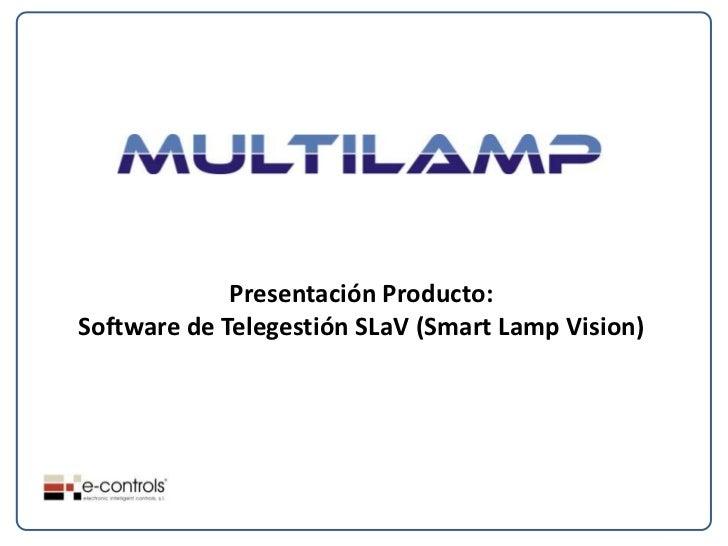 Presentación Producto:Software de Telegestión SLaV (Smart Lamp Vision)