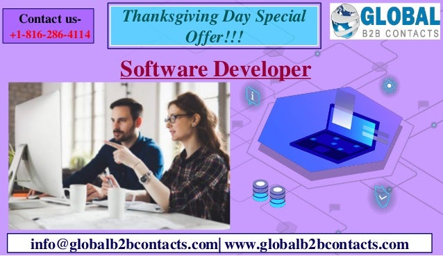 Software Developer info@globalb2bcontacts.com| www.globalb2bcontacts.com Contact us- +1-816-286-4114 Thanksgiving Day Spec...