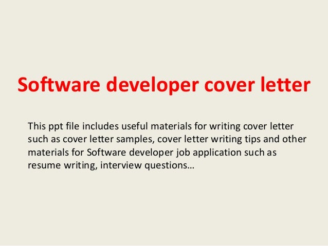 Software Developer Cover Letter This Ppt File Includes Useful Materials For  Writing Cover Letter Such As ...