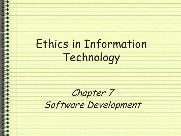 Ethics in Information Technology Chapter 7 Software Development