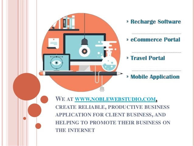 WE AT WWW.NOBLEWEBSTUDIO.COM, CREATE RELIABLE, PRODUCTIVE BUSINESS APPLICATION FOR CLIENT BUSINESS, AND HELPING TO PROMOTE...