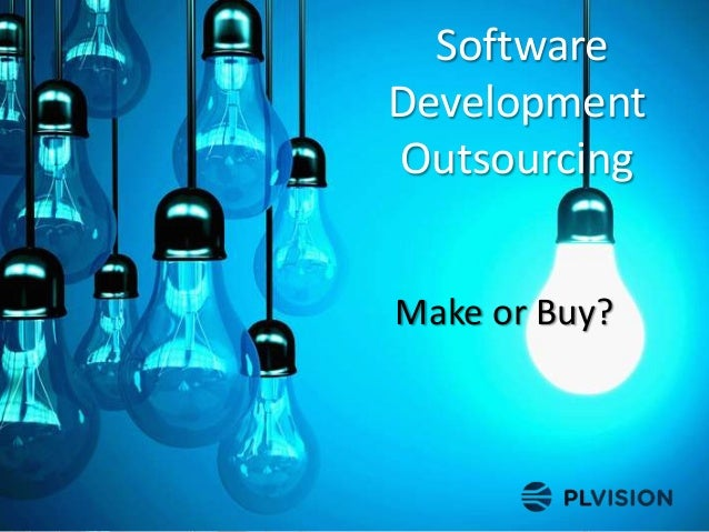 Software Development Outsourcing Make or Buy?