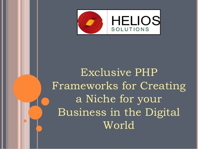 Exclusive PHP Frameworks for Creating a Niche for your Business in the Digital World