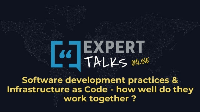 Software development practices & Infrastructure as Code - how well do they work together ?
