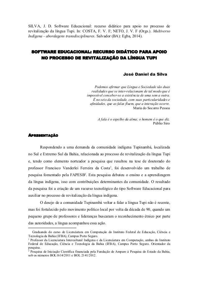 SILVA, J. D. Software Educacional: recurso didático para apoio no processo de  revitalização da língua Tupi. In: COSTA, F....