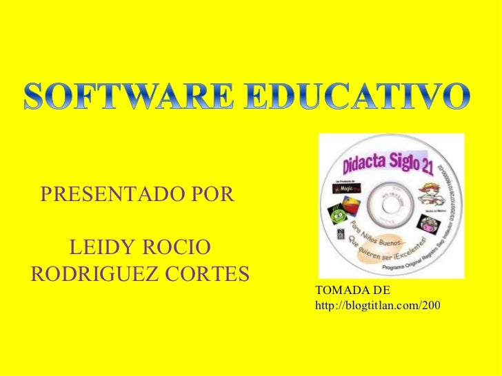 PRESENTADO POR  LEIDY ROCIO RODRIGUEZ CORTES TOMADA DE  http://blogtitlan.com/2009/05/didacta-software-educativo/