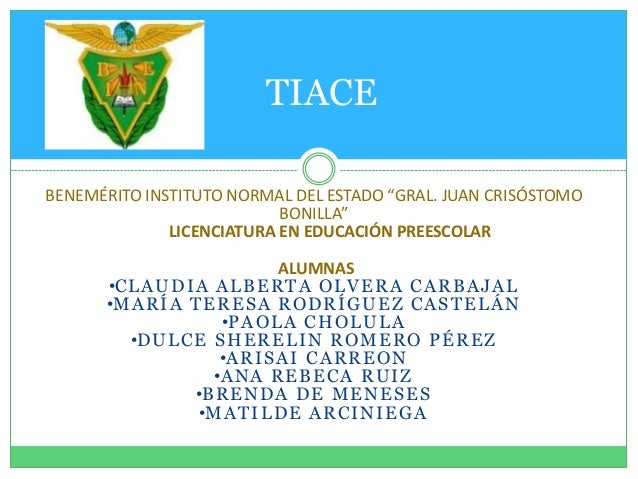 "TIACEBENEMÉRITO INSTITUTO NORMAL DEL ESTADO ""GRAL. JUAN CRISÓSTOMO                           BONILLA""              LICENCI..."