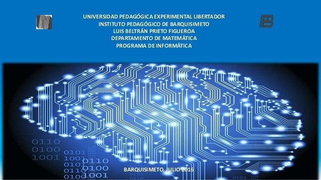 UNIVERSIDAD PEDAGÓGICA EXPERIMENTAL LIBERTADOR INSTITUTO PEDAGÓGICO DE BARQUISIMETO LUIS BELTRÁN PRIETO FIGUEROA DEPARTAME...