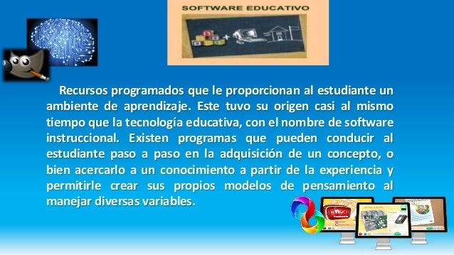 Recursos programados que le proporcionan al estudiante un ambiente de aprendizaje. Este tuvo su origen casi al mismo tiemp...