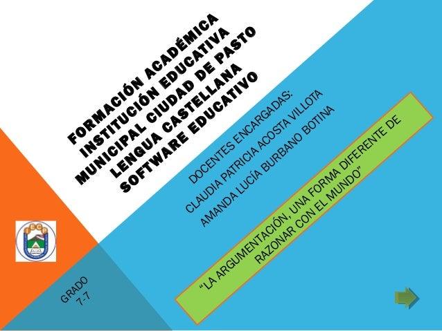 FORMACIÓN ACADÉMICA  INST I TUCIÓN EDUCAT IVA  MUNICIPAL CIUDAD DE PASTO  LENGUA CASTELLANA  SOFTWARE EDUCAT IVO  DOCENTES...