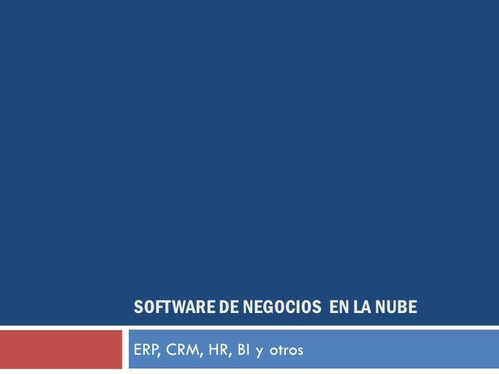 SOFTWARE DE NEGOCIOS EN LA NUBEERP, CRM, HR, BI y otros