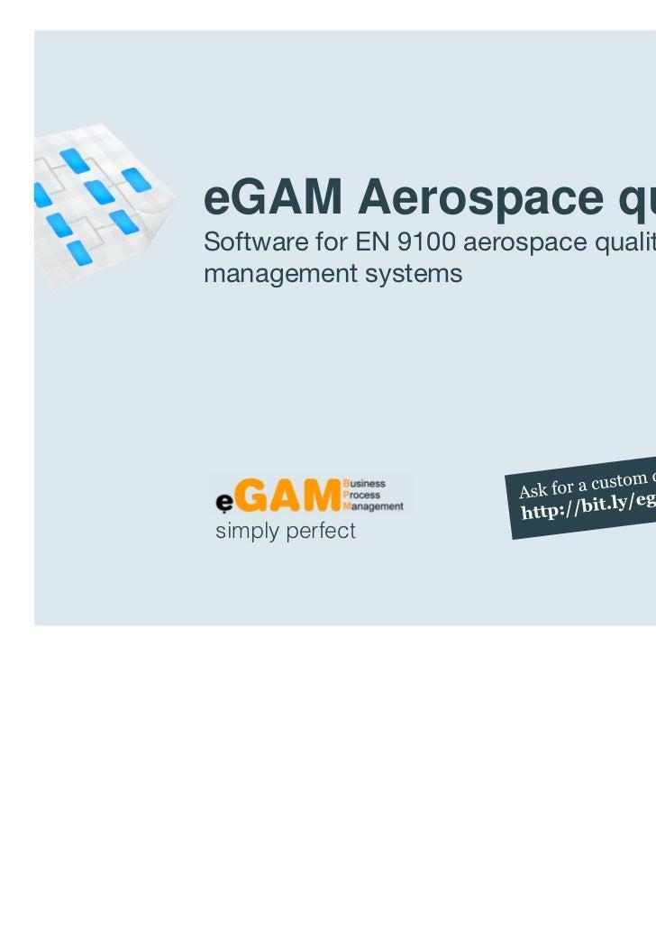 eGAM Aerospace quality                  Software for EN 9100 aerospace quality                  management systems        ...