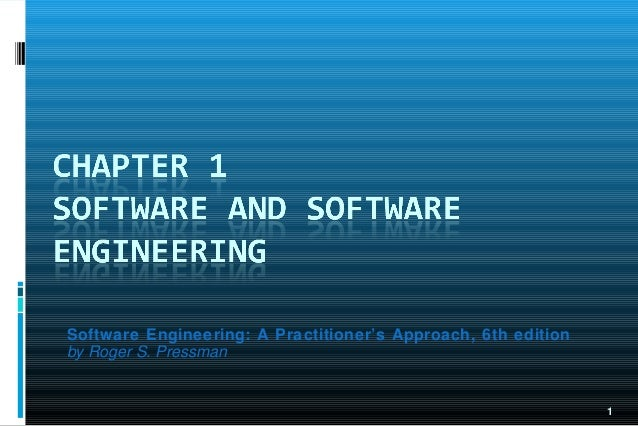 Software Engineering: A Practitioner's Approach, 6th edition by Roger S. Pressman  1