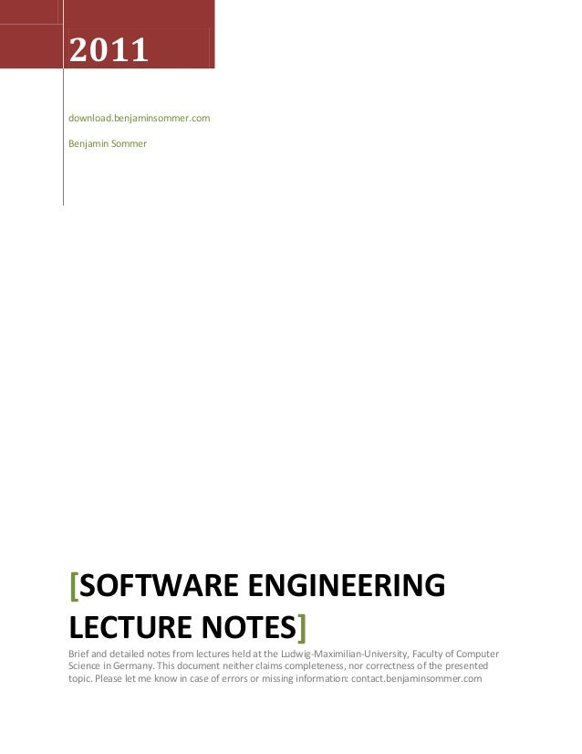 2011 download.benjaminsommer.com Benjamin Sommer  [SOFTWARE ENGINEERING LECTURE NOTES] Brief and detailed notes from lectu...