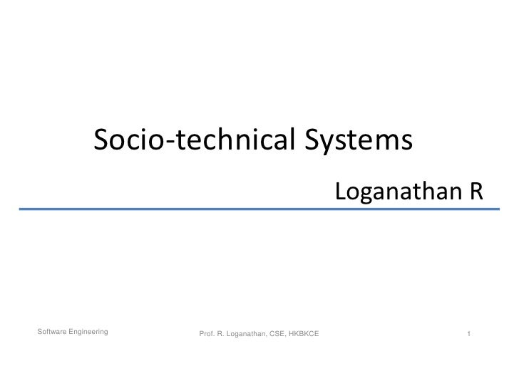 Socio-technical Systems                                                          Loganathan RSoftware Engineering   Prof. ...