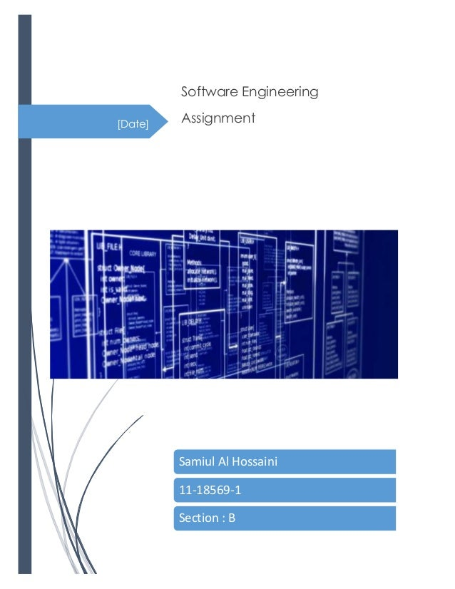 Software Engineering [Date]  Assignment  Samiul Al Hossaini 11-18569-1 Section : B