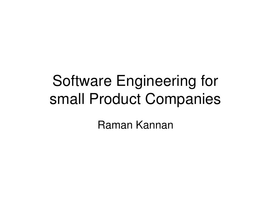 Software Engineering for small Product Companies       Raman Kannan