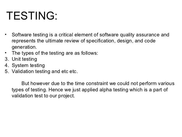 TESTING: <ul><li>Software testing is a critical element of software quality assurance and represents the ultimate review o...