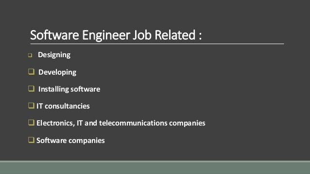 software engineer - Responsibilities Of A Software Engineer