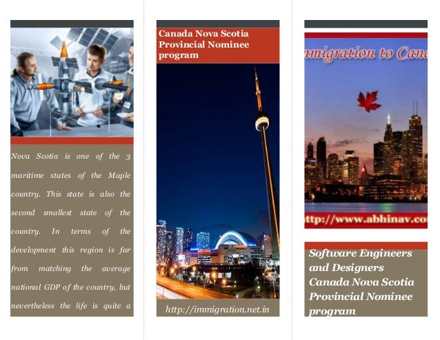 Canada Nova Scotia Provincial Nominee program  Nova Scotia is one of the 3  maritime states of the Maple country. This sta...