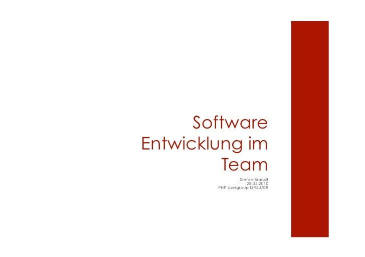 Software Entwicklung im          Team                   Stefan Brandt                      28.04.2010         PHP Usergrou...