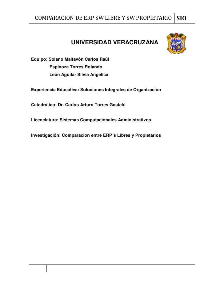 COMPARACION DE ERP SW LIBRE Y SW PROPIETARIO SIO                   UNIVERSIDAD VERACRUZANAEquipo: Solano Malfavón Carlos R...