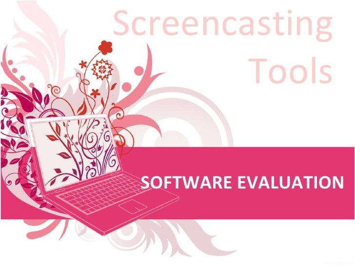 Screencasting Tools SOFTWARE EVALUATION