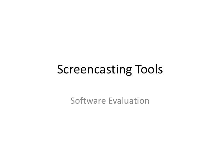 Screencasting Tools<br />Software Evaluation<br />