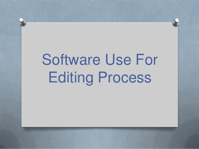 Software Use For Editing Process