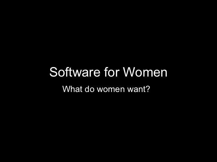 Software for Women What do women want?