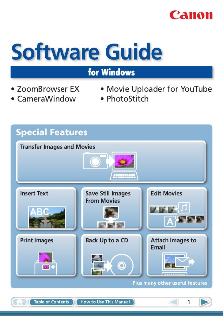 Software Guide                              for Windows•	ZoomBrowser EX                   •	Movie Uploader for YouTube•	Ca...