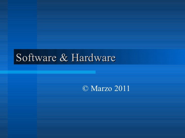 Software & Hardware © Marzo 2011