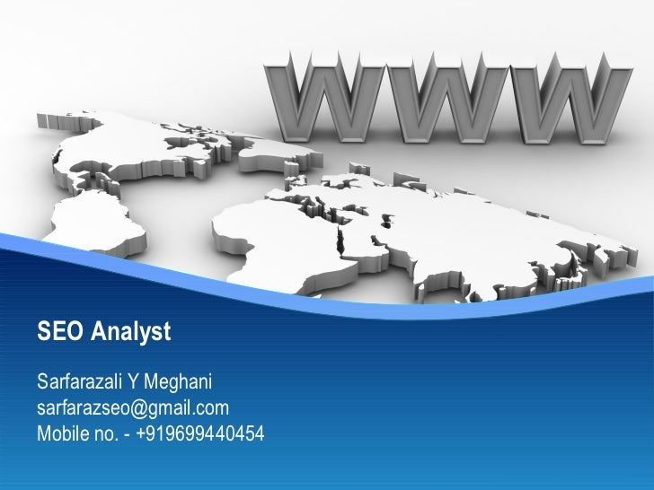 SEO AnalystSarfarazali Y Meghanisarfarazseo@gmail.comMobile no. - +919699440454