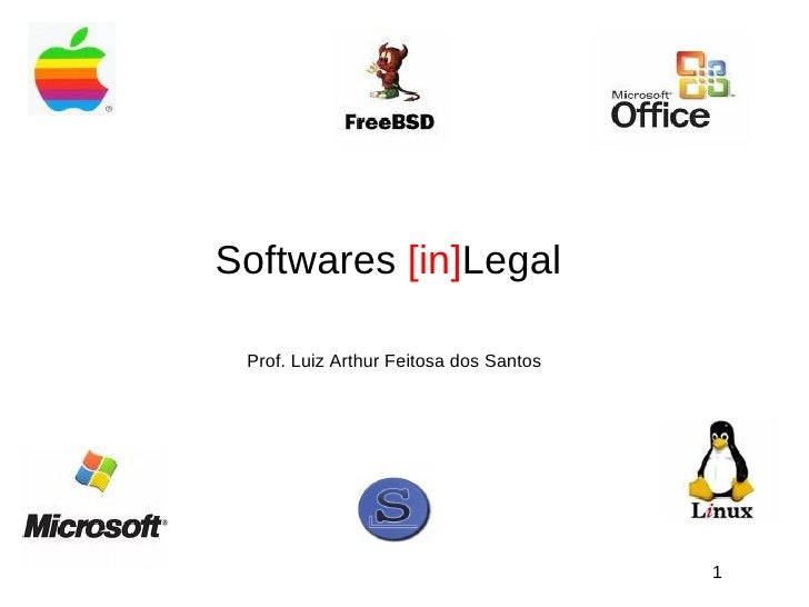 Softwares [in]Legal   Prof. Luiz Arthur Feitosa dos Santos                                             1
