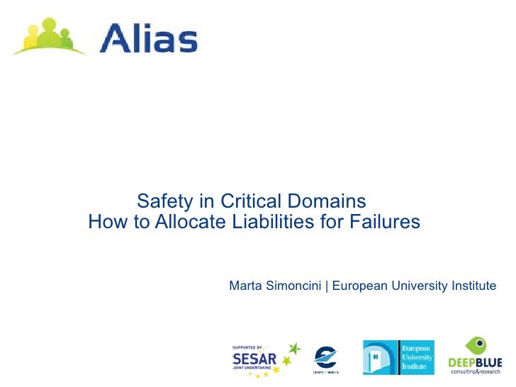Safety in Critical DomainsHow to Allocate Liabilities for Failures                Marta Simoncini | European University In...