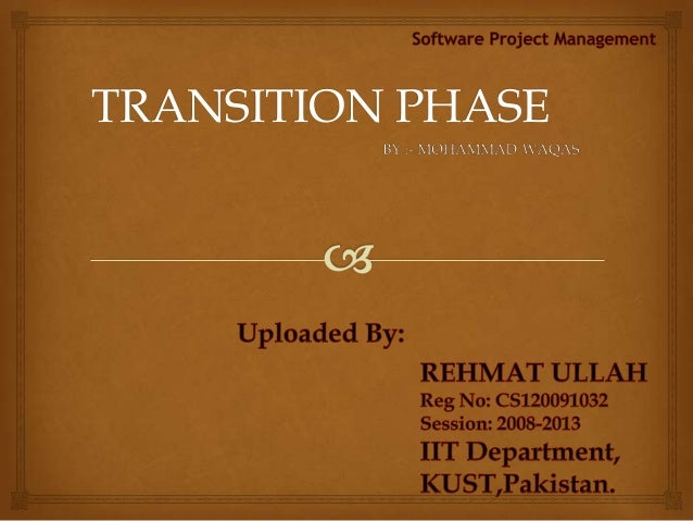 TRANSITION PHASE        uploaded by : REHMAT ULLAH