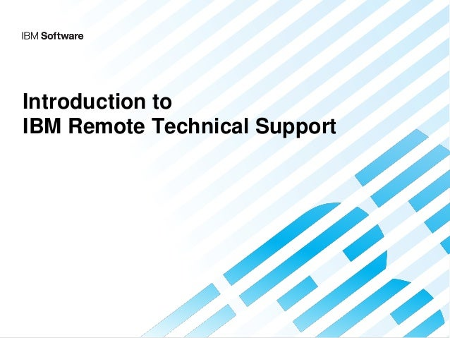 Introduction to IBM Remote Technical Support
